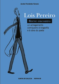 Lois Pereiro. Breve encontro