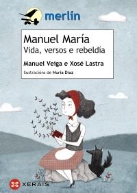 Manuel María. Vida, versos e rebeldía