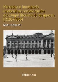 Narrativa e imaxinario nacional na reconstrución do campo literario na posguerra (1936-1966)