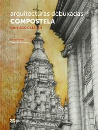 Arquitecturas debuxadas.Compostela